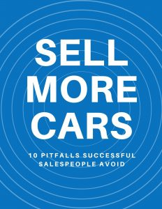 how to sell more cars - 10 pitfalls successful salespeople avoid